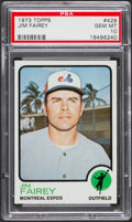 Baseball Cards:Singles (1970-Now), 1973 Topps Jim Fairey #429 PSA Gem Mint 10 - Pop Three....