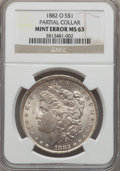 Errors, 1882-O $1 Morgan Dollar -- Partial Collar -- MS63 NGC....