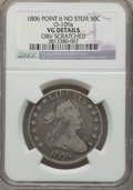 Early Half Dollars, 1806 50C Pointed 6, No Stem, O-109a, R.3, -- Obv Scratched -- NGCDetails. VG. PCGS Population (0/8). ...