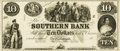 Obsoletes By State:Louisiana, New Orleans, LA - Southern Bank $10 18__LA-140 G4a. Face Proof. PCGS Choice About New 58PPQ. . ...