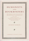 Books:Fine Press & Book Arts, [Book Arts]. Anthony Hobson. Humanists and Bookbinders. TheOrigins and Diffusion of the Humanistic Bookbinding 1459-155...