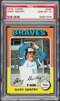Baseball Cards:Singles (1970-Now), 1975 Topps Gary Gentry #393 PSA Gem Mint 10....