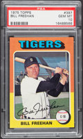 Baseball Cards:Singles (1970-Now), 1975 Topps Bill Freehan #397 PSA Gem Mint 10....