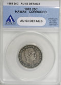 Coins of Hawaii: , 1883 25C Hawaii Quarter--Corroded--ANACS. AU53 Details. NGC Census:(9/616). PCGS Population (27/1098). Mintage: 500,000. ...