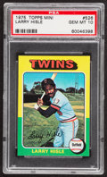 Baseball Cards:Singles (1970-Now), 1975 Topps Mini Larry Hisle #526 PSA Gem Mint 10 - Pop Two....