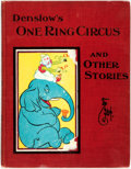Books:Children's Books, [W. W.] Denslow. Denslow's One Ring Circus and Other Stories. Chicago: M.A. Donohue & Co., [1903]. ...