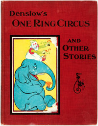 [W. W.] Denslow. Denslow's One Ring Circus and Other Stories. Chicago: M.A. Donohue