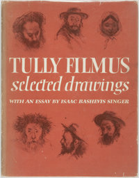 [Tully Filmus]. Isaac Bashevis Singer, essay. Tully Filmus. Selected Drawings. Phila