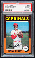 Baseball Cards:Singles (1970-Now), 1975 Topps Sonny Siebert #328 PSA Gem Mint 10....
