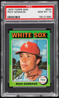 Baseball Cards:Singles (1970-Now), 1975 Topps Mini Rich Gossage #554 PSA Gem Mint 10 - Pop Four....