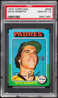 Baseball Cards:Singles (1970-Now), 1975 Topps Mini Dave Roberts #558 PSA Gem Mint 10 - Pop Two....