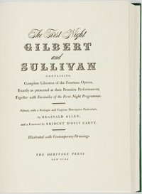 [Gilbert and Sullivan]. Reginald Allen, editor. The First Night Gilbert and Sullivan Containing Complete Libret