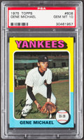 Baseball Cards:Singles (1970-Now), 1975 Topps Gene Michael #608 PSA Gem Mint 10....
