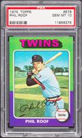 Baseball Cards:Singles (1970-Now), 1975 Topps Phil Roof #576 PSA Gem Mint 10....