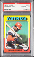 Baseball Cards:Singles (1970-Now), 1975 Topps Cesar Cedeno #590 PSA Gem Mint 10 - Pop Three....