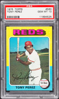 Baseball Cards:Singles (1970-Now), 1975 Topps Tony Perez #560 PSA Gem Mint 10....
