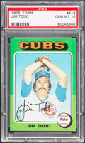 Baseball Cards:Singles (1970-Now), 1975 Topps Jim Todd #519 PSA Gem Mint 10 - Pop Four....
