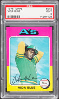 Baseball Cards:Singles (1970-Now), 1975 Topps Vida Blue #510 PSA Mint 9....