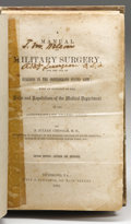 Military & Patriotic:Civil War, Extremely Rare 1862 Manual of Military Surgery For the Use of Surgeons in the Confederate Army; With an Appendix of the Rule...