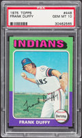 Baseball Cards:Singles (1970-Now), 1975 Topps Frank Duffy #448 PSA Gem Mint 10....