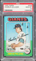 Baseball Cards:Singles (1970-Now), 1975 Topps Charlie Williams #449 PSA Gem Mint 10 - Pop Two....