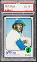 Baseball Cards:Singles (1970-Now), 1973 Topps Johnny Briggs #71 PSA Gem Mint 10....
