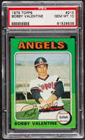 Baseball Cards:Singles (1970-Now), 1975 Topps Bobby Valentine #215 PSA Gem Mint 10....