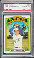 Baseball Cards:Singles (1970-Now), 1972 Topps John Strohmayer #631 PSA Gem Mint 10....