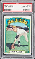 Baseball Cards:Singles (1970-Now), 1972 Topps Don Mason #739 PSA Gem Mint 10 - Pop Four. ...