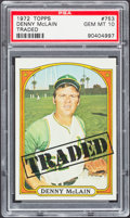 Baseball Cards:Singles (1970-Now), 1972 Topps Denny McLain Traded #753 PSA Gem Mint 10....