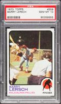 Baseball Cards:Singles (1970-Now), 1973 Topps Barry Lersch #559 PSA Gem Mint 10 - Pop Four....