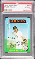 Baseball Cards:Singles (1970-Now), 1975 Topps Mini Bruce Miller #606 PSA Gem Mint 10 - Pop Four....
