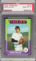 Baseball Cards:Singles (1970-Now), 1975 Topps Mini John Hiller #415 PSA Gem Mint 10 - Pop Four....