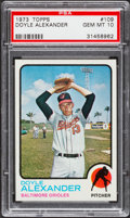 Baseball Cards:Singles (1970-Now), 1973 Topps Doyle Alexander #109 PSA Gem Mint 10....