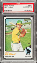 Baseball Cards:Singles (1970-Now), 1973 Topps Ted Kubiak #652 PSA Gem Mint 10 - Pop Three....