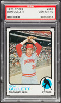 Baseball Cards:Singles (1970-Now), 1973 Topps Don Gullett #595 PSA Gem Mint 10 - Pop Four....