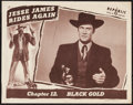 """Movie Posters:Serial, Jesse James Rides Again (Republic, 1947). Lobby Card (11"""" X 14"""") Chapter 12 --""""Black Gold."""" Serial.. ..."""