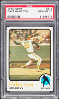 Baseball Cards:Singles (1970-Now), 1973 Topps Dave Hamilton #214 PSA Gem Mint 10....
