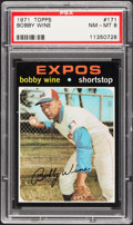 Baseball Cards:Singles (1970-Now), 1971 Topps Bobby Wine #171 PSA NM-MT 8....