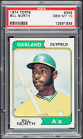 Baseball Cards:Singles (1970-Now), 1974 Topps Bill North #345 PSA Gem Mint 10....