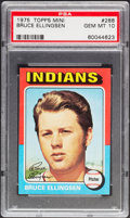 Baseball Cards:Singles (1970-Now), 1975 Topps Mini Bruce Ellingsen #288 PSA Gem Mint 10 - Pop Four....