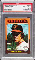Baseball Cards:Singles (1970-Now), 1975 Topps Mini Jim Palmer #335 PSA NM-MT+ 8.5....
