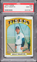 Baseball Cards:Singles (1970-Now), 1972 Topps Billy Martin #33 PSA Gem Mint 10 - Pop Three. ...