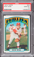 Baseball Cards:Singles (1970-Now), 1972 Topps Rick Wise #43 PSA Gem Mint 10....