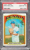 Baseball Cards:Singles (1970-Now), 1972 Topps Mike Hedlund #81 PSA Gem Mint 10 - Pop Four....