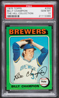 Baseball Cards:Singles (1970-Now), 1975 Topps Billy Champion #256 PSA Gem Mint 10....