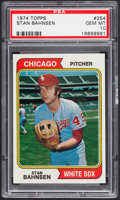 Baseball Cards:Singles (1970-Now), 1974 Topps Stan Bahnsen #254 PSA Gem Mint 10 - Pop Four....