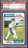 Baseball Cards:Singles (1970-Now), 1974 Topps Bill Hands #271 PSA Gem Mint 10 - Pop Two....