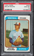 Baseball Cards:Singles (1970-Now), 1974 Topps Balor Moore #453 PSA Gem Mint 10....