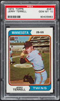 Baseball Cards:Singles (1970-Now), 1974 Topps Jerry Terrell #481 PSA Gem Mint 10....